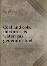 Coal and coke mixtures as water-gas generator fuel