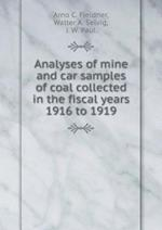 Analyses of Mine and Car Samples of Coal Collected in the Fiscal Years 1916 to 1919 af Walter a. Selvig, J. W. Paul, Arno C. Fieldner