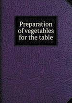 Preparation of Vegetables for the Table af John Purroy Mitchel, Joseph Hartigan, George W. Perkins