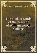 The Book of Words of the Pageant of William Woods College af Ethel Theodora Rockwell