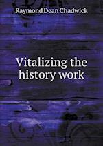 Vitalizing the History Work af Raymond Dean Chadwick