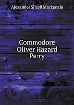 Commodore Oliver Hazard Perry af Alexander Slidell Mackenzie