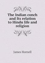 The Indian conch and Its relation to Hindu life and religion