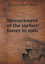 Measurement of the Surface Forces in Soils af Charles Albert Shull