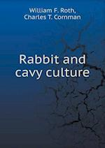 Rabbit and Cavy Culture af William F. Roth, Charles T. Cornman