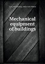 Mechanical Equipment of Buildings af Louis Allen Harding