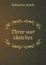 Three War Sketches af Katharine Searle