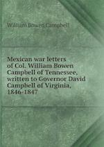 Mexican war letters of Col. William Bowen Campbell of Tennessee, written to Governor David Campbell of Virginia, 1846-1847 af William Bowen Campbell