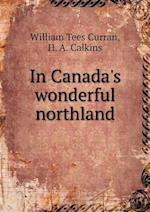 In Canada's wonderful northland