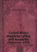 United States Magnetic Tables and Magnetic Charts for 1915 af Daniel L. Hazard