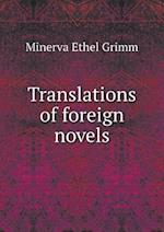 Translations of Foreign Novels af Minerva Ethel Grimm