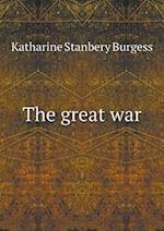 The great war af Katharine Stanbery Burgess
