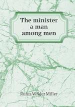 The Minister a Man Among Men af Rufus Wilder Miller