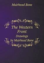 The Western Front Drawings by Muirhead Bone