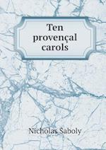 Ten Provencal Carols af Nicholas Saboly, Edward Bliss Reed