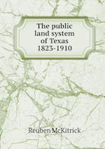 The Public Land System of Texas 1823-1910 af Reuben Mckitrick