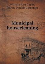 Municipal Housecleaning af William Parr Capes