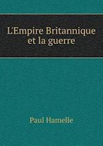 L'Empire Britannique Et La Guerre af Paul Hamelle
