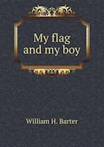 My Flag and My Boy af William H. Barter