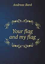 Your Flag and My Flag af Andreas Bard