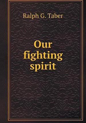 Our fighting spirit