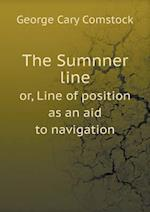 The Sumnner Line Or, Line of Position as an Aid to Navigation