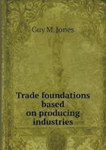 Trade foundations based on producing industries
