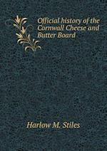 Official History of the Cornwall Cheese and Butter Board af Harlow M. Stiles
