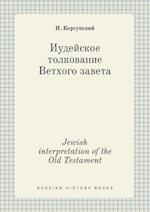 Jewish Interpretation of the Old Testament af I. Korsunskij