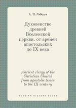 Ancient Clergy of the Christian Church from Apostolic Times to the IX Century af A. P. Lebedev