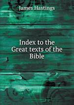 Index to the Great Texts of the Bible af James Hastings