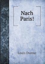 Nach Paris! af Louis Dumur