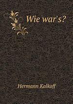 Wie War's? af Hermann Kalkoff