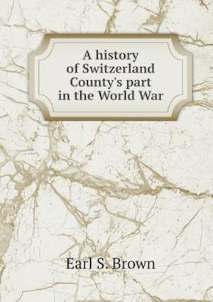 A history of Switzerland County's part in the World War