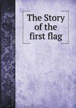 The Story of the first flag af Clara E. Kimber
