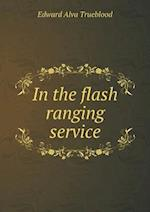 In the Flash Ranging Service af Edward Alva Trueblood