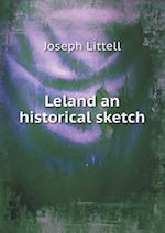 Leland an Historical Sketch af Joseph Littell