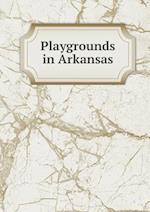Playgrounds in Arkansas af Jim G. Ferguson