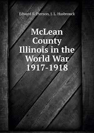 McLean County Illinois in the World War 1917-1918