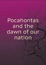 Pocahontas and the Dawn of Our Nation af Charles Davis Platt