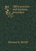 Office practice and business procedure af Florence E. McGill