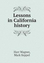 Lessons in California History af Mark Keppel, Harr Wagner