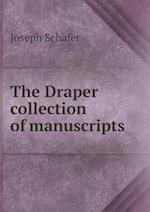 The Draper Collection of Manuscripts af Joseph Schafer