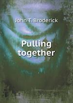 Pulling Together af John T. Broderick