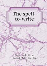 The spell-to-write af Ambrose L. Shrie, Robert Philip Koehler