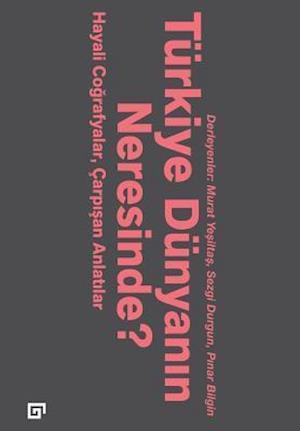 Bog, paperback Turkiye Dunyanin Neresinde? af Ed Murat Yesiltas