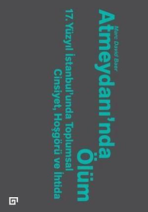 Bog, paperback Atmeydani'nda Olum af Marc David Baer
