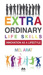 EXTRAORDINARY LIFE SKILLS: INNOVATION AS A LIFESTYLE