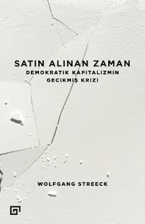Bog, paperback Satin Alinan Zaman af Wolfgang Streeck