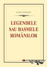 Legendele sau basmele romanilor (Biblioteca scolarului)